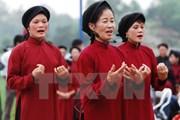 [Video] Hát Xoan là di sản văn hóa phi vật thể đại diện nhân loại