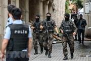 Thổ Nhĩ Kỳ bắt giữ 30 người nước ngoài bị tình nghi liên quan đến IS