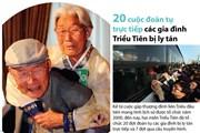 [Infographics] 20 cuộc đoàn tụ các gia đình Triều Tiên bị ly tán