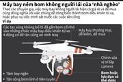 """Hiểm họa từ máy bay ném bom không người lái của """"nhà nghèo"""""""