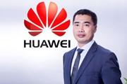 Huawei chính thức có Tổng Giám đốc mới tại thị trường Việt Nam