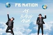 [Mega Story] PB Nation: Chuyện về hai gã thích 'bay'
