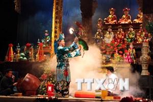 Các tiêu chí để UNESCO vinh danh Tín ngưỡng thờ Mẫu Tam phủ